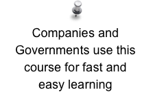 Companies and Governments use this course for fast and easy learning
